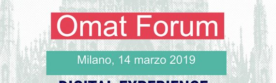 OMAT Forum 2019 Milano – 14 marzo 2019 – Digital Week